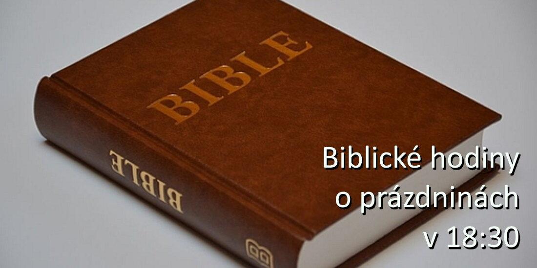 Biblické hodiny o prázdninách jen v 18:30.